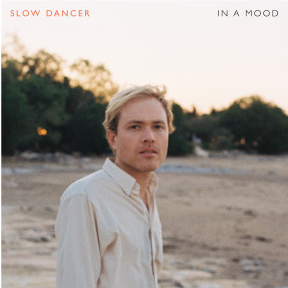 Slow Dancer 'In A Mood' Release